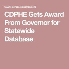 CDPHE Gets Award From Governor for Statewide Database