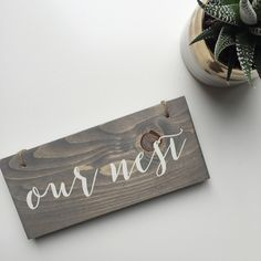 Our nest sign, small wooden sign, housewarming, new home sign, new house sign, our nest small sign, our nest, bless our nest