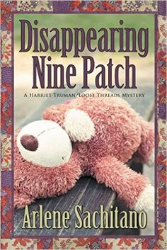 Disappearing Nine Patch (A Harriet Truman/Loose Threads Mystery Book by [Sachitano, Arlene] Books To Read, My Books, My Sisters Keeper, Disappearing Nine Patch, Missing And Exploited Children, Mystery Novels, Mystery Thriller, Fiction And Nonfiction, Cozy Mysteries