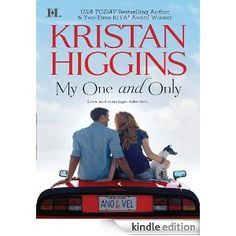 My One and Only by Kristan Higgins.  This one was one of her better ones.