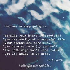 Reasons to keep going....
