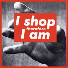 "Barbara Kruger, ""I shop therefore I am"" silkscreen / Like Warhol, Kruger perfectly combines mass consumption and mass culture with a mass-produced material. She replaces the credit card with a riff on Descartes, ""I think therefore I am. Barbara Kruger Art, Culture Jamming, Echo Art, Photomontage, Adbusters Magazine, Frieze Magazine, Culture Art, Mass Culture, Montage Photo"