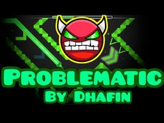 """Easiest Demon EVER? """"Problematic - by Dhafin"""" (Geometry Dash) - YouTube"""