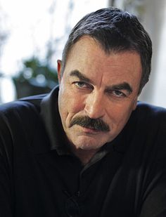 Tom Selleck. This is a true man. Keep the boys. I'll take a man!