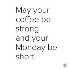 Our wish for you after the long weekend! #happymonday #butfirstcoffee #coffeeoclock  #qotd