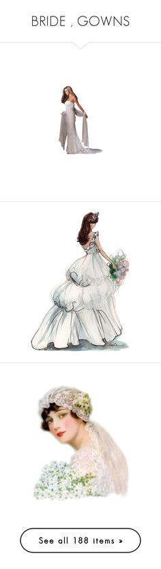 """""""BRIDE , GOWNS"""" by swan-lady ❤ liked on Polyvore featuring sketches, drawings, fillers, backgrounds, people, doodles, text, quotes, saying and scribble"""