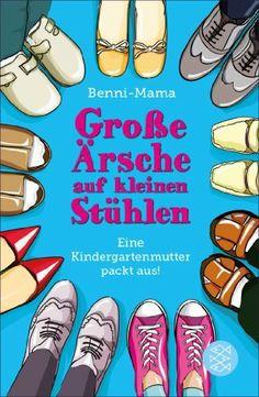 Große Ärsche auf kleinen Stühlen: Eine Kindergartenmutter packt aus! von Benni-Mama, http://www.amazon.de/dp/B00COWO6M0/ref=cm_sw_r_pi_dp_AQU2sb1K048FH