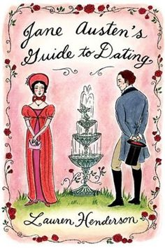Jane Austen s Guide to Dating-Lauren Henderson Elizabeth Bennet d0459b7cf