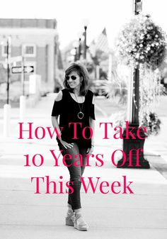 Want to take 10 years off today? You will look and feel younger with these tips, from taking care of your skin to your hair!