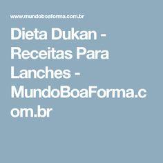Dieta Dukan - Receitas Para Lanches - MundoBoaForma.com.br