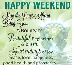 Blessed Weekend Images, Happy Weekend Messages, Great Weekend Quotes, Good Morning God Quotes, Saturday Quotes, Good Morning Messages, Morning Sayings, Saturday Greetings, Morning Greetings Quotes