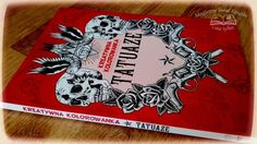 """""""Kreatywna kolorowanka. Tatuaże"""", wyd. Kaktus, 2015, recenzja: http://magicznyswiatksiazki.pl/?p=20480"""