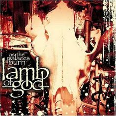 Lamb Of God: As The Palaces Burn - after the release of their first album as a bomb comes the explosion with the release of this second album. If you're into brutal Thrash/Death Metal this will surely make you happy. Not only Meshuggah has tight riffs!