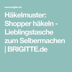Häkelmuster: Shopper häkeln - Lieblingstasche zum Selbermachen | BRIGITTE.de Shopper, Dogs, Rugs, Totes, Tutorials, Homemade, Make Your Own, Life, Handarbeit