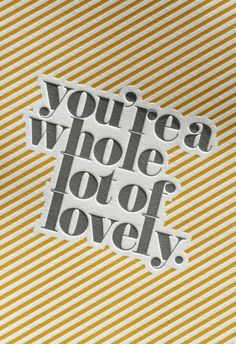 """Lovely"" print by Bespoke Letterpress The Words, Cool Words, Typography Letters, Typography Design, Quote Typography, Quote Design, Type Design, Design Elements, Print Design"