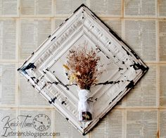 Repurposed Antique Ceiling Tile Dried Flower Display ~~via Knick of Time