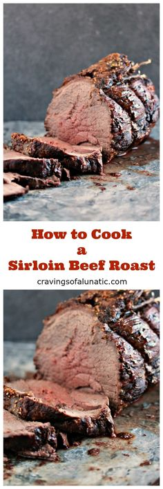 How to Cook a Top Sirloin Beef Roast from cravingsofalunatic.com. Easy to make yet impressive to serve for dinner. This sirloin beef roast recipe is easily adaptable to cook to your own taste. Enjoy! #sirloin #roast #beef #dinner