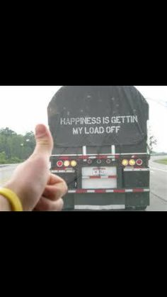 funny trucking pictures happiness is getting my load off