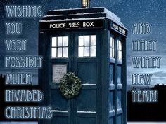 Wishing you a very possibly alien invaded Christmas and a timey wimey new year!