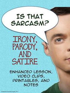 Is That Sarcasm? Including Irony, Satire, and Parody. Enhanced Lesson, Video Clips, and Printables. You'll laugh while you teach. Your students will laugh while they learn. ($)