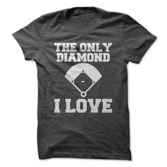 The Only Diamond I Love T Shirts, Hoodies, Sweatshirts. BUY NOW ==► https://www.sunfrog.com/Fitness/The-Only-Diamond-I-Love-.html?41382