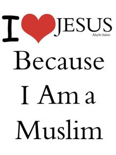 I <3 Jesus because it is an article of my faith - Islam.     Google Image Result for http://www.middleeastexperience.com/wp-content/uploads/2012/08/Muslim-I-love-Jesus.jpg