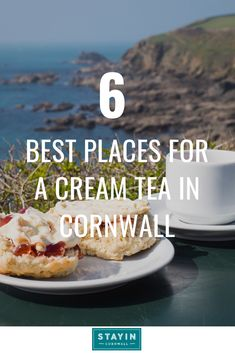 We've picked some of the best places to enjoy a Cornish cream tea on your visit to the region - and don't forget, it's jam first!