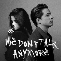 We Don't Talk Anymore | Selena Gomez + Charlie Puth