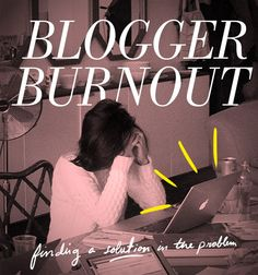 Blogger Burnout: Finding an Answer in the Problem