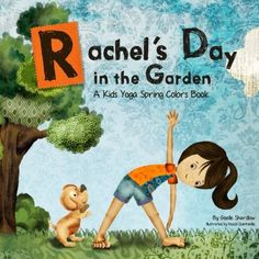 Kids Yoga Spring Book: Review of Rachel's Day in the Garden, written by Giselle Shardlow of Kids Yoga Stories, reviewed by Bonnie Dani of Adalinc to Life
