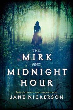 #CoverReveal The Mirk and Midnight Hour (Strands of Bronze and Gold, #2) by Jane Nickerson (@jane_nickerson)