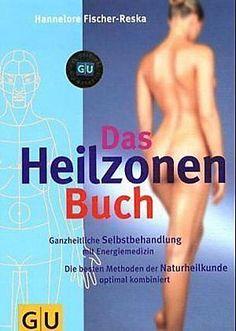 Hannelore-Fischer-Reska-Das-Heilzonen-Buch-ganzheitliche-Se-9783774255142