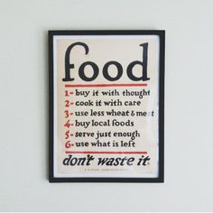 Food: Don't waste it.