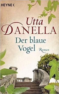 Der blaue Vogel: Roman (German Edition), Utta Danella - Amazon.com