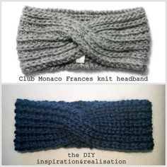 DIY Knit Club Monaco Frances Knit Headband Tutorial from inspiration & realisation here.This project uses 8mm or US 11 needles (big) so the headband knits up in about an hour - great for gifts. Top Photo:$69.50 Club Monaco Frances Kit Headband here, Bottom Photo: DIY by inspiration & realisation.