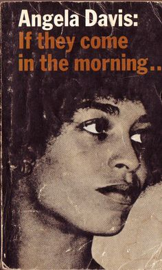 If They Come in the Morning by Angela Davis Black History Books, Black History Facts, Black Books, American Women, African American Books, Book Club Books, Books To Read, My Books, Angela Davis