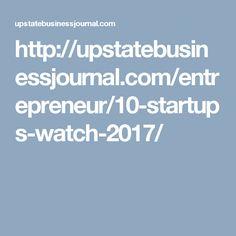 http://upstatebusinessjournal.com/entrepreneur/10-startups-watch-2017/