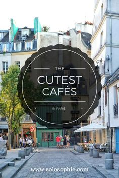 YOU CAN'T VISIT PARIS AND MISS THESE CUTE PARISIAN CAFES: