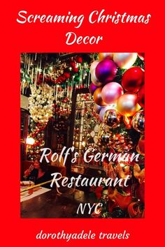 Rolf's German Restaurant, NYC, is renowned for screaming Christmas decorations and their October Fest spectacle. Rolf's Christmas decorations are up from September through May and they accept reservations. #Rolf'sGermanRestaurant ChristmasDecorations #Christmas2018 #NYC #Gramercy #families