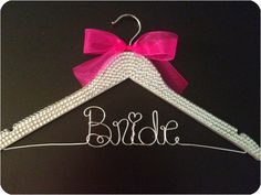 """Like the bling on the hanger just want my future last name instead of """"bride"""""""