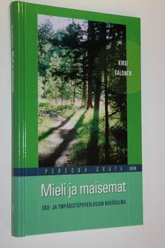 Salonen, Kirsi: Mieli ja maisemat : eko- ja ympäristöpsykologian näkökulma, Antikvaarin hinta: 25 EUR