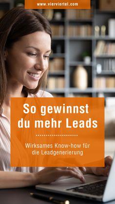 Wirksames Know-how für die Leadgenerierung Inbound Marketing, B2c, Start Ups, Entrepreneurship, Business, Scientific Method, Entrepreneur, Handy Tips, Helpful Tips