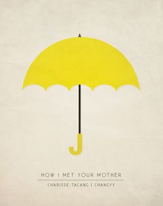 How I Met Your Mother - Minimalist TV Posters by Charisse #minimaltvposter
