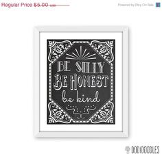 70 OFF SALE Be Silly Be Honest Be Kind Printable by dodidoodles, $1.50