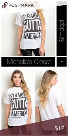 Straight Outta America tee. NWOT Lightweight cotton/polyester blend • Relaxed fit • crew neckline • NWOT Tops Tees - Short Sleeve