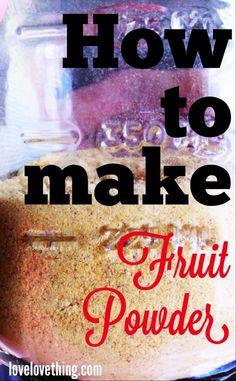 How to make fruit powder