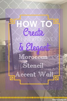 How to create an inqexpensive and elegant moroccan accent wall #diy www.artsandclassy.com