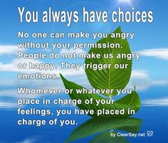 You always have choices...