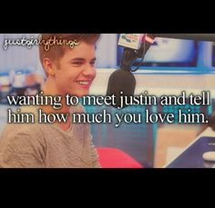 I could go on for hours telling Justin how much I love him and his music and how much he inspires me ;)