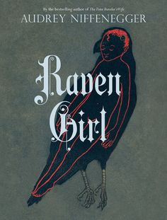 Raven Girl by Audrey Niffenegger | Publisher:  Abrams ComicArts  |  Publication Date: May 7, 2013 | audreyniffenegger.com | Graphic Novels #fairytales #fantasy #Gothic